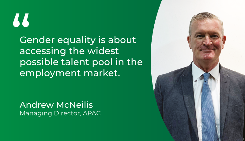 """Gender equality is about accessing the widest possible talent pool in the employment market."" - Andrew McNeilis"